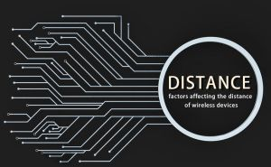 What are the main factors affecting the distance of wireless devices-TWO? doloremque