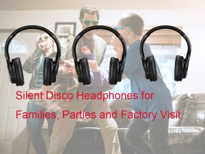 Where and how do you use the Silent Disco Headphones? doloremque
